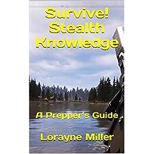 Survive! Stealth Knowledge : A Prepper's Guide
