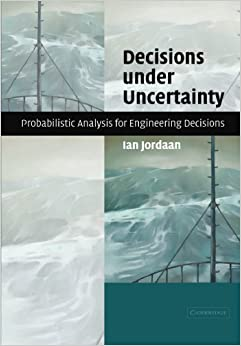 Book Decisions under Uncertainty: Probabilistic Analysis for Engineering Decisions by Ian Jordaan (2011-07-21)