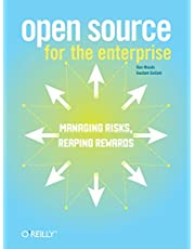 Open Source for the Enterprise: Managing Risks, Reaping Rewards