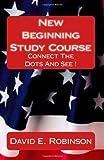 New Beginning Study Course, David E. Robinson, 1449915574