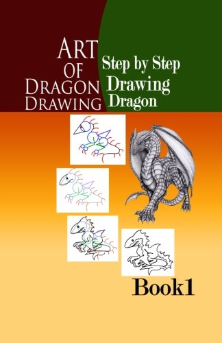 Download Art of Dragon Drawing 1: Step by Step Drawing Dragon (Draw your Dragon) (Volume 1) PDF