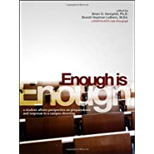 Enough Is Enough: A Student Affairs Perspective on Preparedness and Response to a Campus Shooting (An ACPA / NASPA...