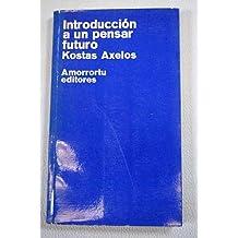 Introduccion a Un Pensar Futuro