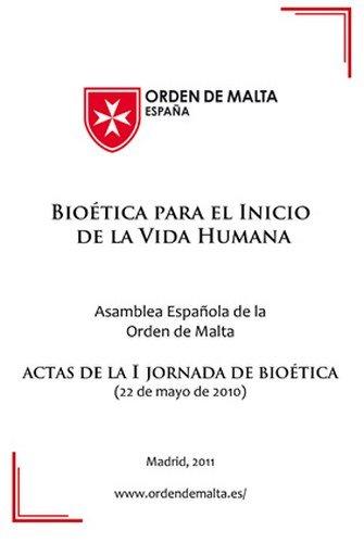 BIOÉTICA PARA EL INICIO DE LA VIDA HUMANA: Amazon.es: Asamblea Española de la Soberana Orden Militar de Malta: Libros
