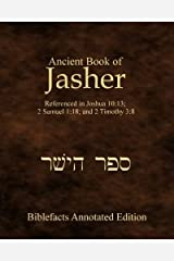 Ancient Book Of Jasher: Referenced In Joshua 10:13; 2 Samuel 1:18; And 2 Timothy 3:8 Paperback