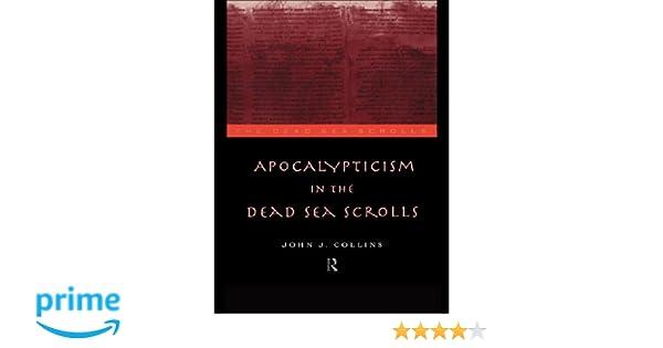 apocalypticism in the dead sea scrolls collins john j