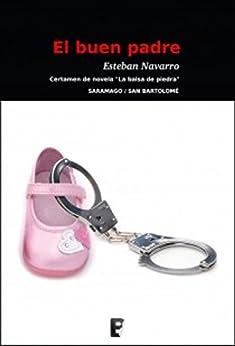 El buen padre (Moisés Guzmán 1) (Spanish Edition) by [Navarro, Esteban]