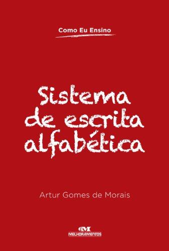 Sistema Escrita Alfabetica Artur Morais ebook