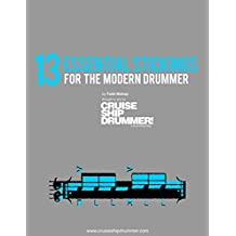 13 Essential Stickings for the Modern Drummer: a creative system for filling and soloing (Drumming Essentials)