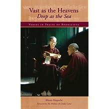 Vast as the Heavens, Deep as the Sea: Verses in Praise of Bodhicitta