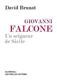 Giovanni Falcone, un seigneur de Sicile par David Brunat