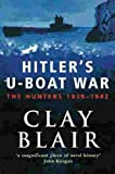 Front cover for the book Hitler's U-boat war : the hunters, 1939-1942 by Clay Blair
