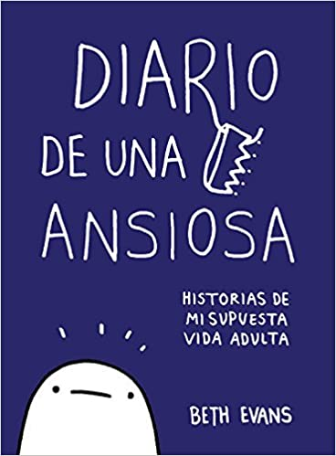 Diario de una ansiosa: Historias de mi supuesta vida adulta Random Cómics: Amazon.es: Beth Evans, MENESES VILAR MONTSERRAT;: Libros