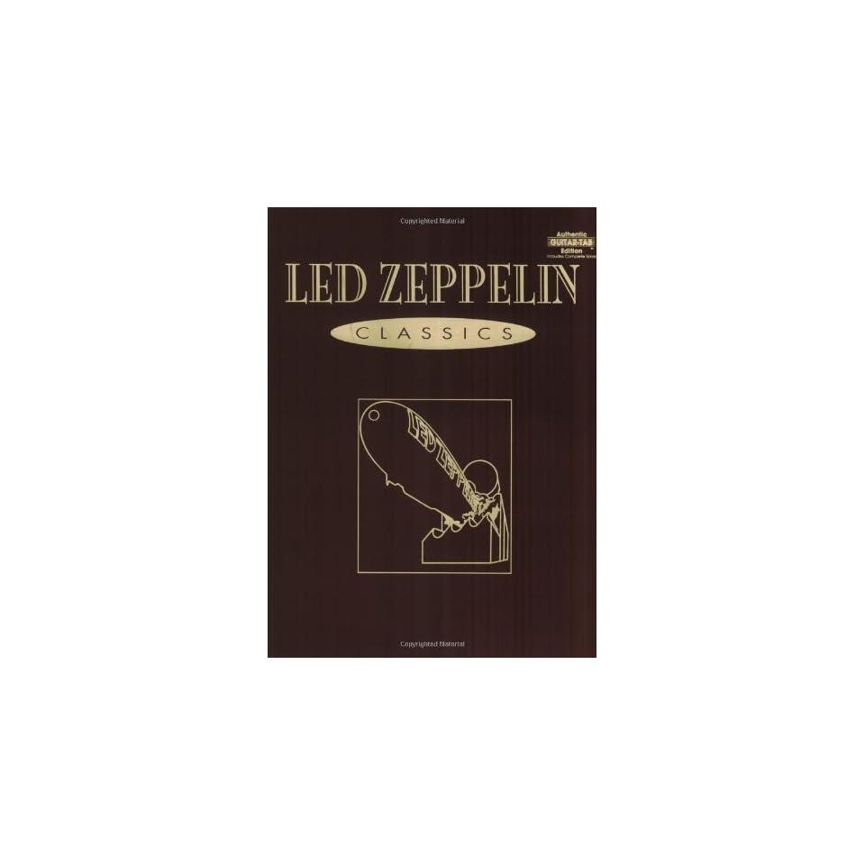 Led Zeppelin Classics (Authentic Guitar Tab) [Paperback] Led Zeppelin
