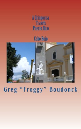 A Gringocua Travels Puerto Rico  Cabo Rojo (Volume 12)