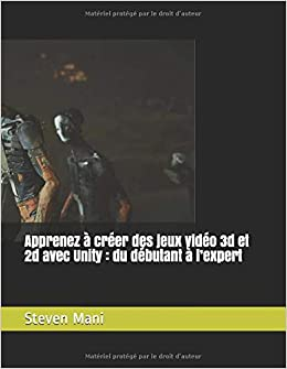 Apprenez à créer des jeux vidéo 3d et 2d avec Unity : du débutant à l'expert