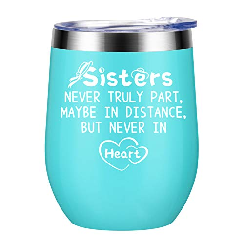 Sisters Never Truly Part Maybe in Distance but Never in Heart - Sisters Gifts from Sister - Birthday Gifts Ideas for Sister Christmas Gift - Vaccuum Insulated Wine Tumbler, 12-Ounce Mint