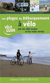 Les plages du Débarquement à vélo par les vélo routes et les voies vertes par Nicolas Moreau Delacquis