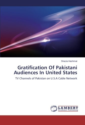 Gratification Of Pakistani Audiences In United States: TV Channels of Pakistan on U.S.A Cable Network