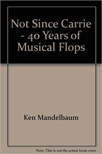 Download online Not Since Carrie - 40 Years of Musical Flops PDF, azw (Kindle), ePub, doc, mobi