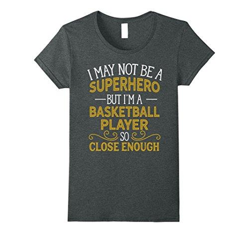Womens Not Superhero But Basketball Player Funny Gift T-Shirt Small Dark Heather