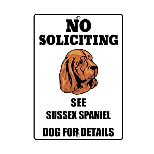 Aluminum Metal Sign Funny Sussex Spaniel Dog No Soliciting See Informative Novelty Wall Art Vertical 8INx12IN 20