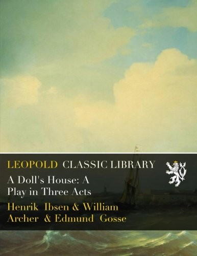 A Doll's House: A Play in Three Acts ebook