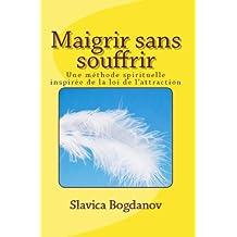 Maigrir sans souffrir (French Edition)