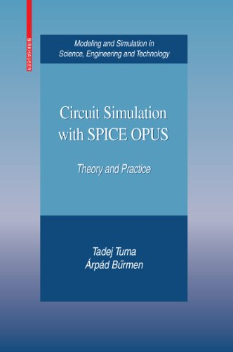 Download Circuit Simulation with SPICE OPUS: Theory and Practice (Modeling and Simulation in Science, Engineering and Technology) Pdf