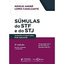 Súmulas do STF e do STJ: Anotadas e Organizadas por Assunto
