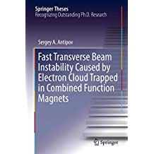Fast Transverse Beam Instability Caused by Electron Cloud Trapped in Combined Function Magnets (Springer Theses)