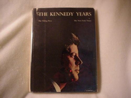 The Kennedy Years by Harold Faber