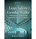 img - for By Robert B. Hafey Lean Safety Gemba Walks: A Methodology for Workforce Engagement and Culture Change [Paperback] book / textbook / text book