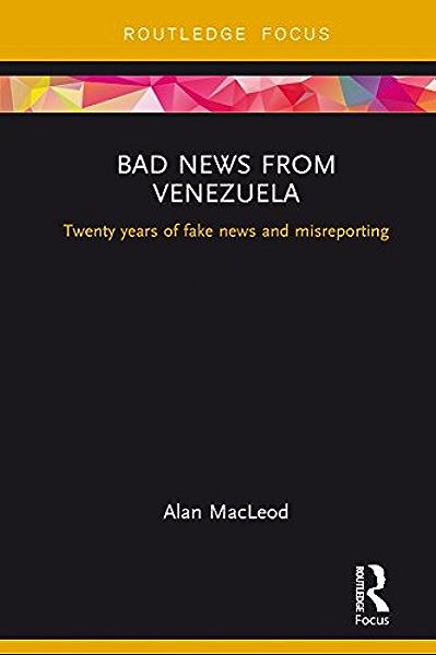 Amazon Com Bad News From Venezuela Twenty Years Of Fake News And Images, Photos, Reviews