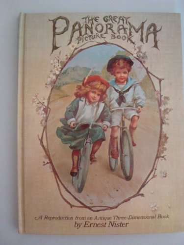 The Great Panorama Picture Book : a Reproduction from an Antique Three-Dimensional Book / by Ernest Nister