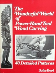 The Wonderful World of Power Hand Tool Wood Carving: 40 Detailed (Wonderful Carving)