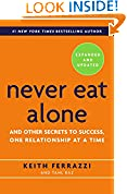 #7: Never Eat Alone, Expanded and Updated: And Other Secrets to Success, One Relationship at a Time