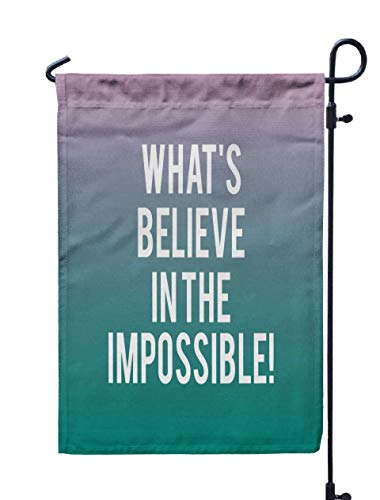 Shorping Garden Flag Stand, 12x18Inch Conceptual Writing Showing Always Believe in The Impossible Business for Holiday and Seasonal Double-Sided Printing Yards Flags -