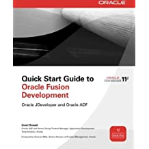 Quick Start Guide to Oracle Fusion Development: Oracle JDeveloper and Oracle ADF (Oracle Press) by Grant Ronald (2010-09-09)