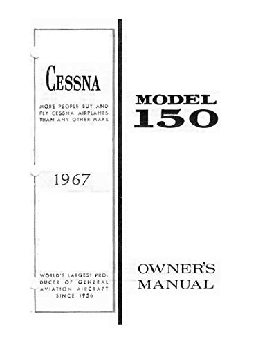 Cessna 150 1967 Owner's Manual: C150 Pilot Operating Handbook (POH) / Aircraft Flight Manual (AFM)
