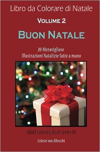 un libro da colorare natalizio per tutti buon natale italian edition