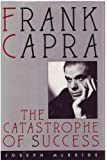 Frank Capra: Castastrophe of Success
