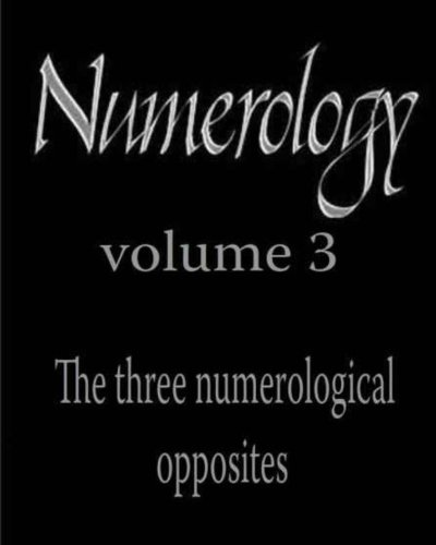 Download The three numerological opposites: Numerology ebook