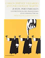 Jueces pero parciales: La pervivencia del franquismo en el poder judicial (HISTORIA)