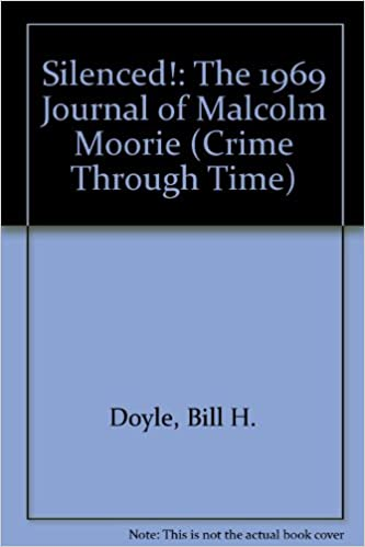Silenced!: The 1969 Journal of Malcolm Moorie (Crime Through