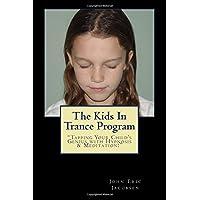 The Kids In Trance Program: