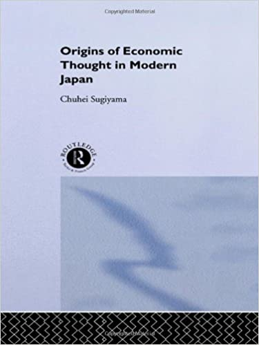 The Origins of Economic Thought in Modern Japan