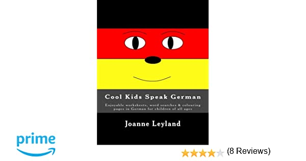 Cool Kids Speak German: Enjoyable worksheets, word searches ...