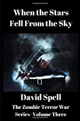 When the Stars Fell From the Sky: The Zombie Terror War Series- Volume Three Paperback