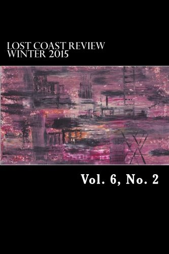 Lost Coast Review, Winter 2015: Vol. 6, No. 2